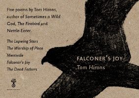 Falconer's Joy - Five poems by Tom Hirons - out now from Hedgespoken Press