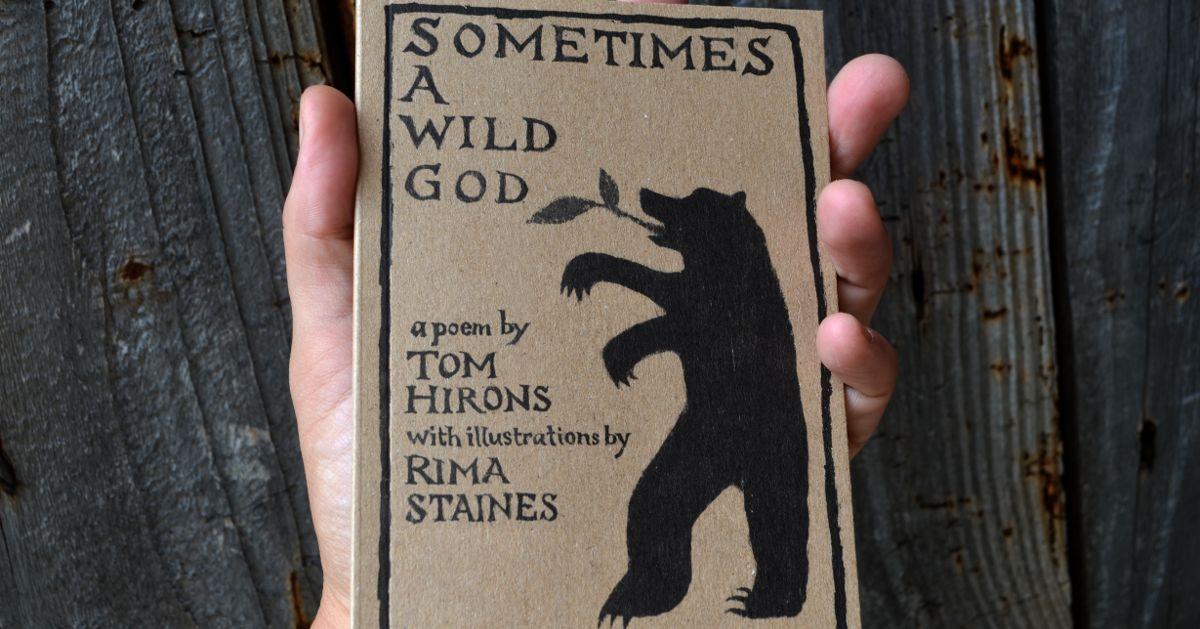 Sometimes a Wild God - Tom Hirons - writer & storyteller